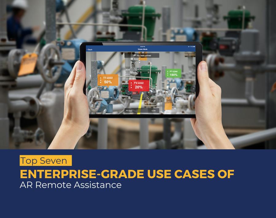 Top Seven Enterprise Grade Use Cases of AR Remote Assistance