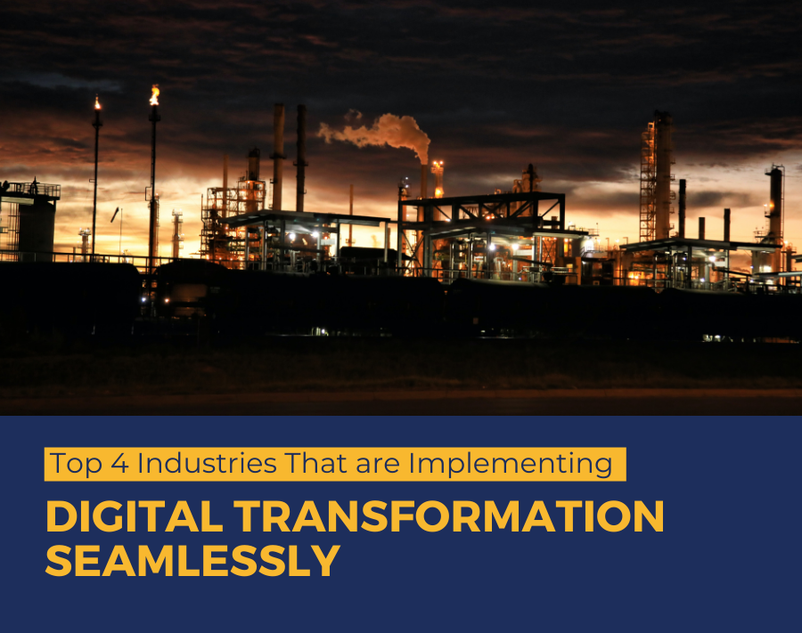 Top 4 Industries That are Implementing Digital Transformation Seamlessly