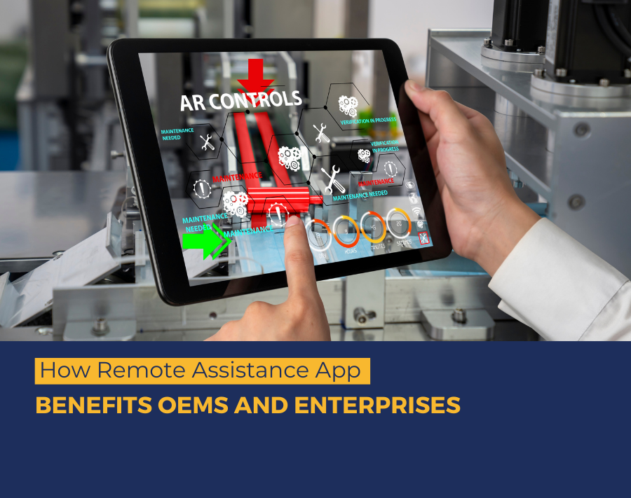 How Remote Assistance App Benefits OEMs and enterprises