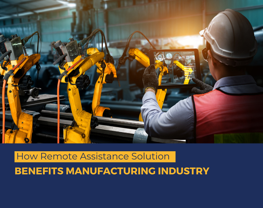 How AR Remote Assistance Solution Benefits Manufacturing Industry