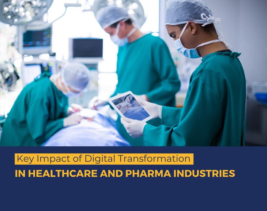 6 Ways Digital transformation Impacts The Pharma & Healthcare Sector