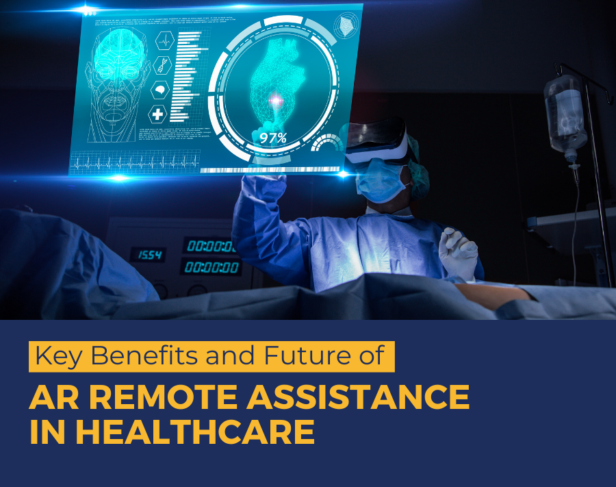 Key Benefits and Future of AR Remote Assistance in Healthcare