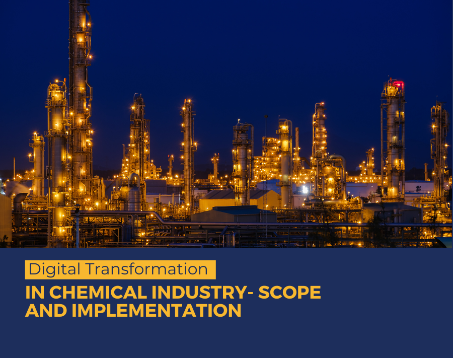 Digital Transformation in Chemical Industry- Scope and Implementation