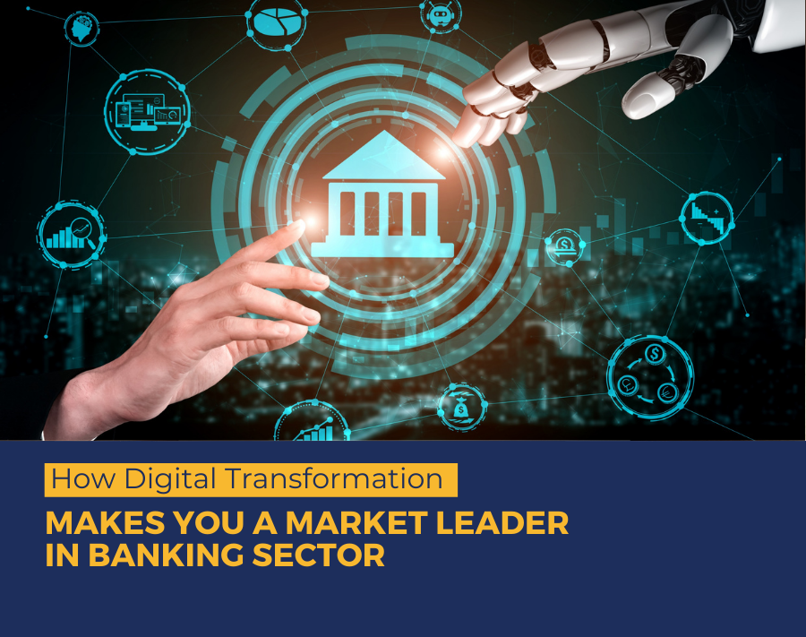 How To Become A Market Leader In The Banking Sector With Digital Transformation
