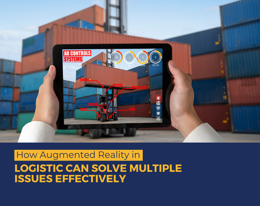 How Augmented Reality in Logistic can Solve Multiple Issues Effectively